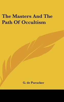 The Masters and the Path of Occultism 9781161603323
