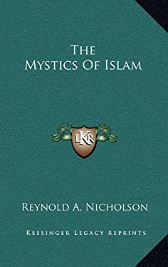 The Mystics of Islam 9781163402672