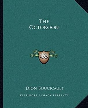 The Octoroon 9781162703619