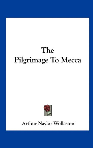 The Pilgrimage to Mecca 9781161594560