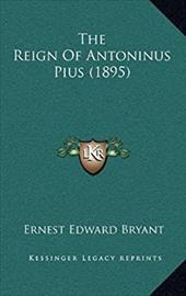The Reign of Antoninus Pius (1895)