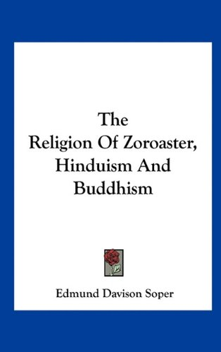 The Religion of Zoroaster, Hinduism and Buddhism 9781161594607