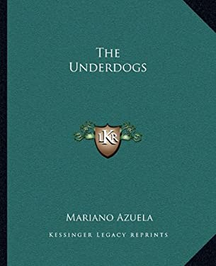 The Underdogs 9781162711188