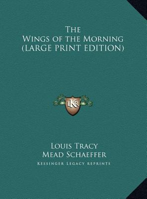 The Wings of the Morning Louis Tracy and Mead Schaeffer