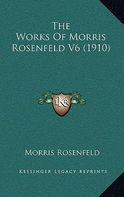 The Works of Morris Rosenfeld V6 (1910)