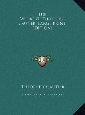 The Works of Theophile Gautier 9781169938823