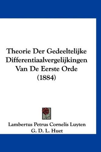 Theorie Der Gedeeltelijke Differentiaalvergelijkingen Van de Eerste Orde (1884) 9781160479653
