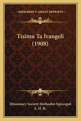 Tisimu Ta Ivangeli (1908) 9781165684588