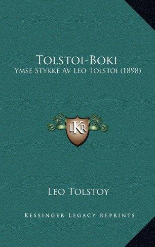 Tolstoi-Boki: Ymse Stykke AV Leo Tolstoi (1898) 9781166359898