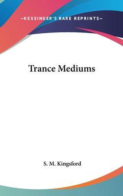 Trance Mediums 9781161542875