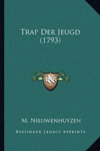 Trap Der Jeugd (1793) 9781166279172