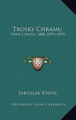Trosky Chramu: Verse I Prosa, 1888-1899 (1899) 9781166225568