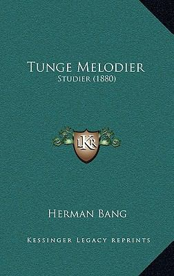 Tunge Melodier Tunge Melodier: Studier (1880) Studier (1880) 9781165834020