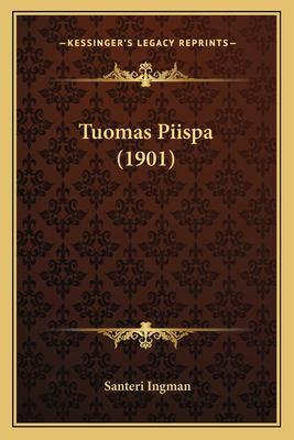 Tuomas Piispa (1901) Tuomas Piispa (1901) 9781165776900