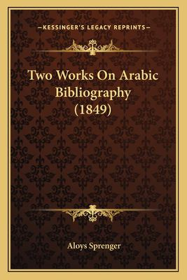 Two Works on Arabic Bibliography (1849) 9781167185007