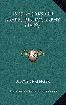 Two Works on Arabic Bibliography (1849) 9781167256912
