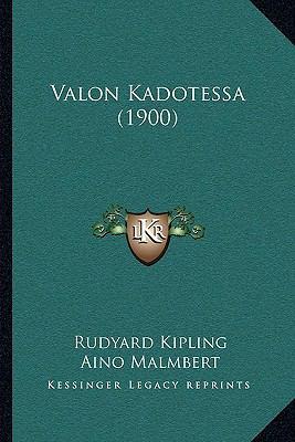 Valon Kadotessa (1900) Valon Kadotessa (1900)