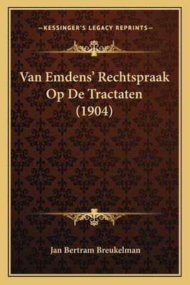 Van Emdens' Rechtspraak Op de Tractaten (1904)