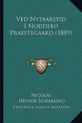 Ved Nytaarstid I Noddebo Praestegaard (1889) Ved Nytaarstid I Noddebo Praestegaard (1889) 9781165796939