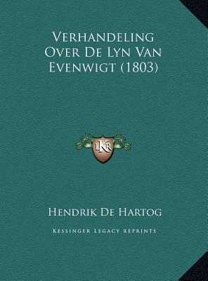 Verhandeling Over de Lyn Van Evenwigt (1803) Verhandeling Over de Lyn Van Evenwigt (1803) 9781169522510