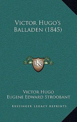 Victor Hugo's Balladen (1845) 9781168847904