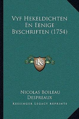 Vyf Hekeldichten En Eenige Byschriften (1754) Vyf Hekeldichten En Eenige Byschriften (1754) 9781166077464