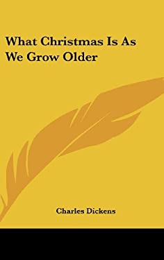 What Christmas Is as We Grow Older 9781161633481