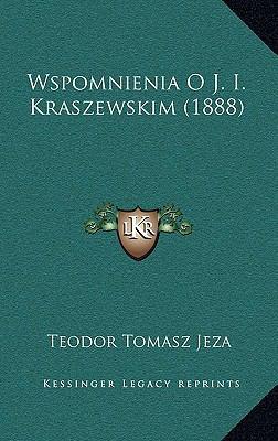 Wspomnienia O J. I. Kraszewskim (1888) 9781168920881