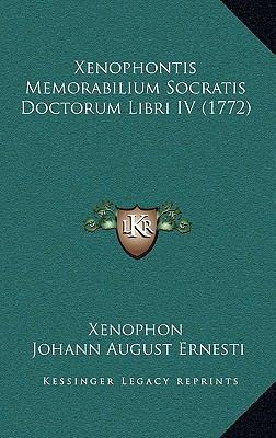 Xenophontis Memorabilium Socratis Doctorum Libri IV (1772) 9781166094645