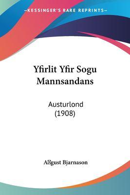 Yfirlit Yfir Sogu Mannsandans: Austurlond (1908) 9781160802970