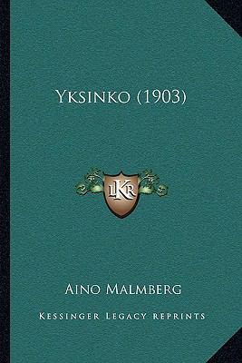 Yksinko (1903) Yksinko (1903) 9781165767557