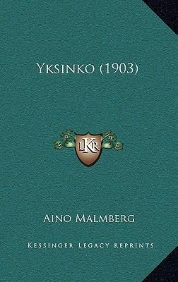 Yksinko (1903) Yksinko (1903) 9781165827411