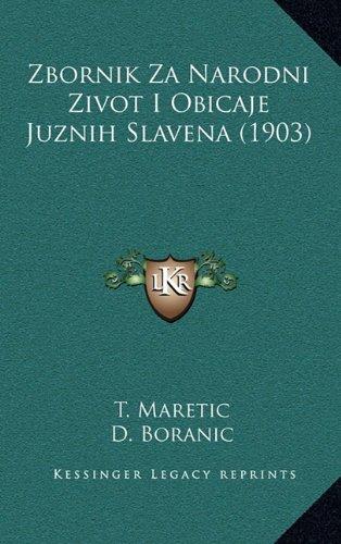 Zbornik Za Narodni Zivot I Obicaje Juznih Slavena (1903)
