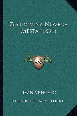 Zgodovina Novega Mesta (1891) Zgodovina Novega Mesta (1891) 9781165796984