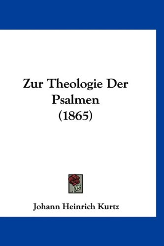 Zur Theologie Der Psalmen (1865) 9781160516563
