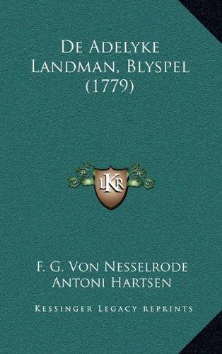 de Adelyke Landman, Blyspel (1779) 9781165955619