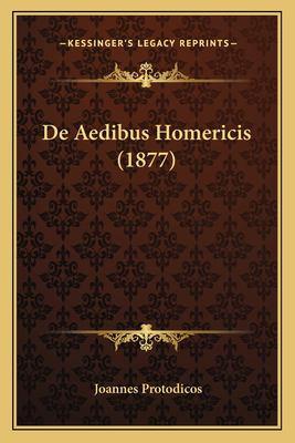 de Aedibus Homericis (1877) 9781167420856