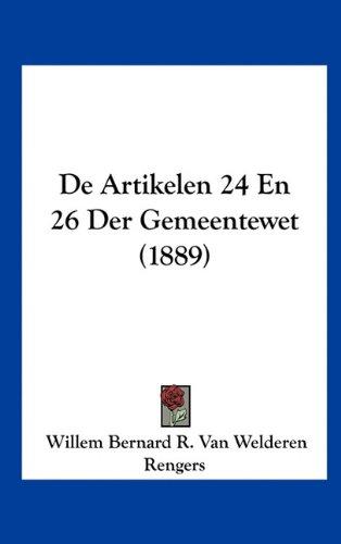 de Artikelen 24 En 26 Der Gemeentewet (1889) 9781162348308