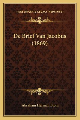 de Brief Van Jacobus (1869) 9781166763251