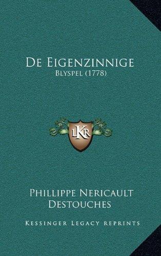 de Eigenzinnige: Blyspel (1778) 9781165957859