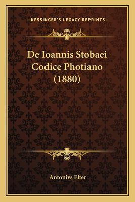 de Ioannis Stobaei Codice Photiano (1880) 9781167421020