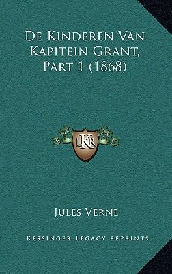 de Kinderen Van Kapitein Grant, Part 1 (1868) 9781169150485