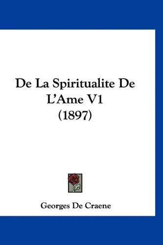 de La Spiritualite de L'Ame V1 (1897) 9781160620864