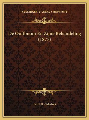 de Ooftboom En Zijne Behandeling (1877) 9781169469891