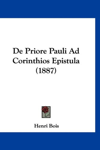 de Priore Pauli Ad Corinthios Epistula (1887) 9781160498104