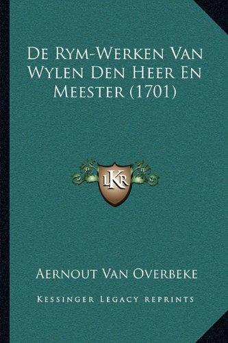 de Rym-Werken Van Wylen Den Heer En Meester (1701)