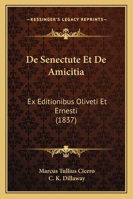 de Senectute Et de Amicitia: Ex Editionibus Oliveti Et Ernesti (1837) 9781168061027