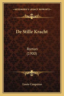de Stille Kracht: Roman (1900) 9781167548260