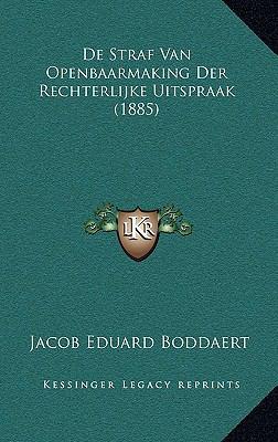 de Straf Van Openbaarmaking Der Rechterlijke Uitspraak (1885) 9781168796691