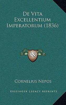 de Vita Excellentium Imperatorum (1836) 9781167811166